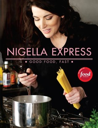 Nigella Express: Good Food, Fast (Hardcover)