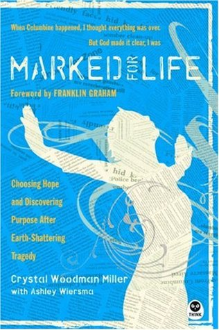 Marked for Life: Choosing Hope and Discovering Purpose After Earth-Shattering Tragedy
