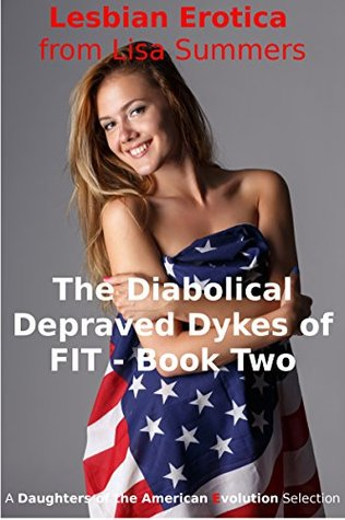 The Diabolical Depraved Dykes of FIT - Book 2