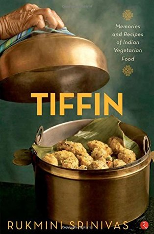 Tiffin memories and recipes of indian vegetarian food by rukmini tiffin memories and recipes of indian vegetarian food forumfinder Gallery