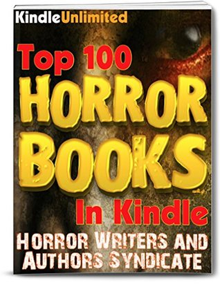 Horror: Top 100 Fiction Books in Horror (Top 100 in Kindle)