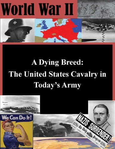 A Dying Breed: The United States Cavalry in Today's Army