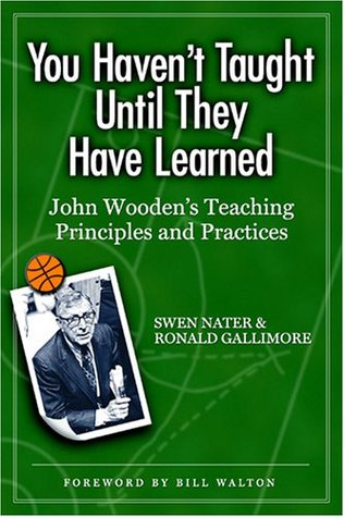 You Haven't Taught Until They Have Learned by Swen Nater