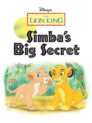 Lion King, The: Simba's Big Secret (Disney Short Story eBook)