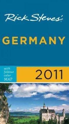 Rick Steves' Germany 2011 by Rick Steves