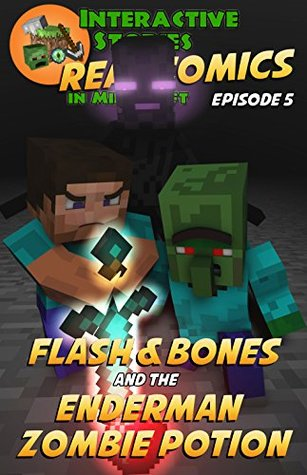 Flash and Bones and the Enderman Zombie Potion (Real Comics in Minecraft - Flash and Bones Book 5)