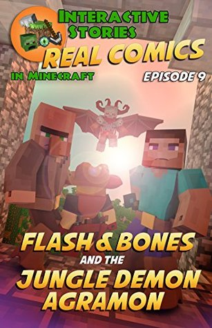 Flash and Bones and the Jungle Demon Agramon (Real Comics in Minecraft - Flash and Bones Book 9)