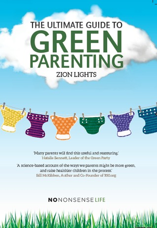Ebook The Ultimate Guide to Green Parenting by Zion Lights read!