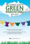 The Ultimate Guide to Green Parenting by Zion Lights