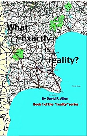 What exactly is reality? (Reality series Book 1)