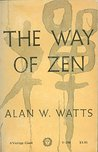 Way Of Zen, The by Alan W. Watts