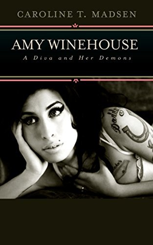 Amy Winehouse: A Diva and Her Demons (Modern Biographies Book 2)