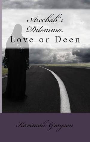 Areebah's Dilemma: Love or Deen