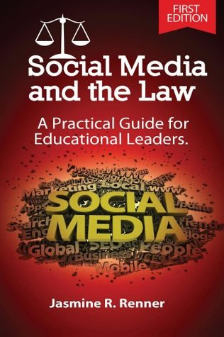 Social Media and the Law : A Practical Guide for Educational Leaders