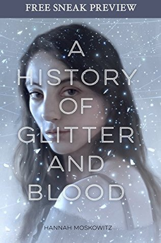 A History of Glitter and Blood: Sneak Preview