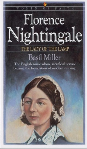 Florence Nightingale The Lady Of The Lamp By Basil Miller