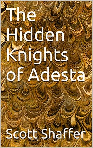 The Hidden Knights of Adesta (The Knights Revealed Book 1)