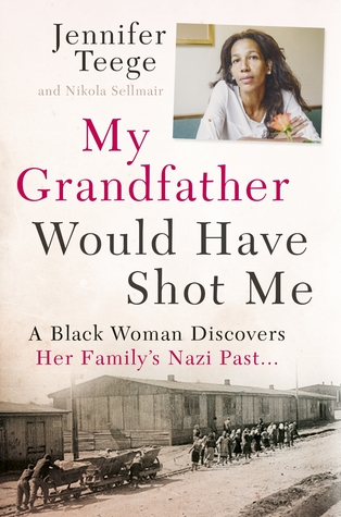 my-grandfather-would-have-shot-me-a-black-woman-discovers-her-family-s-nazi-past