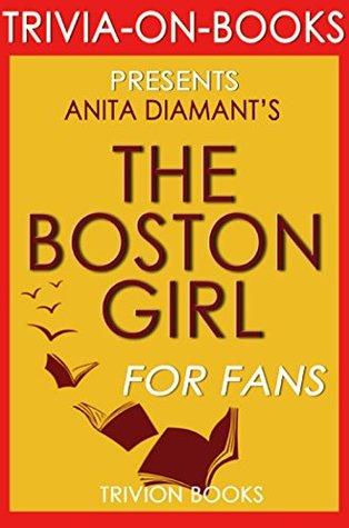 Anita Diamant's The Boston Girl - For Fans (Trivia-On-Books)
