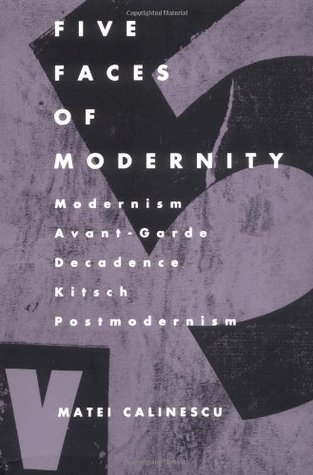Image result for Matei Calinescu, Five Faces of Modernity: