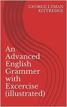 An Advanced English Grammar with Exercises (illustrated)
