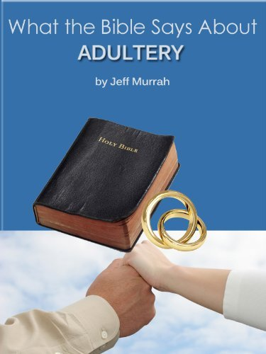 What the Bible Says About Adultery (After the Affair Book 6)