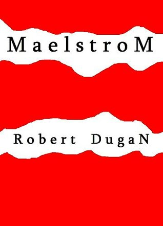 MAELSTROM: A Play in Three Acts