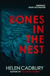 Bones in the Nest by Helen Cadbury
