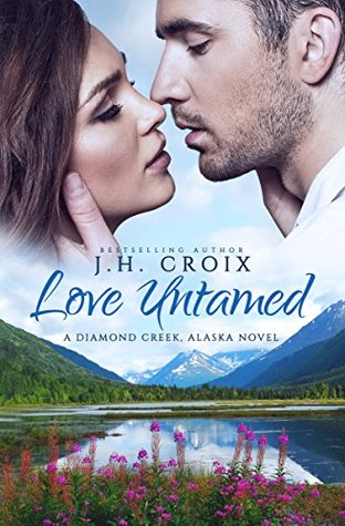Love Untamed (Diamond Creek, Alaska #4)