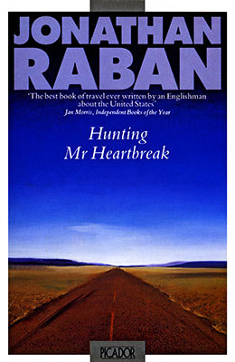 Ebook Hunting Mister Heartbreak by Jonathan Raban PDF!