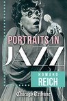 Portraits in Jazz: 80 Profiles of Jazz Legends, Renegades and Revolutionaries