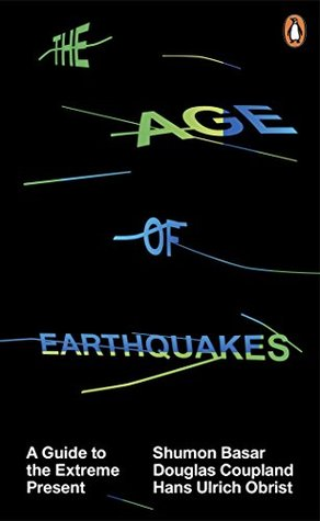 The Age of Earthquakes by Douglas Coupland