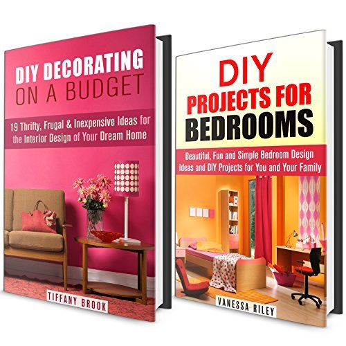 Interior Design Box Set: Over 25 DIY Simple and Creative Decorating Projects for Your Bedroom and House!
