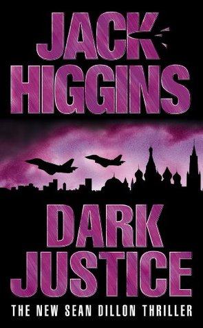 Dark justice sean dillon 12 by jack higgins fandeluxe Epub
