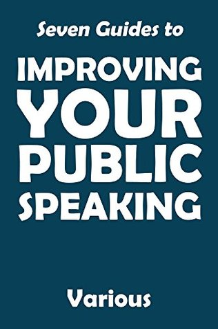 Seven Guides to Improving Your Public Speaking