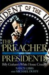 The Preacher and the Presidents: Billy Graham in the White House