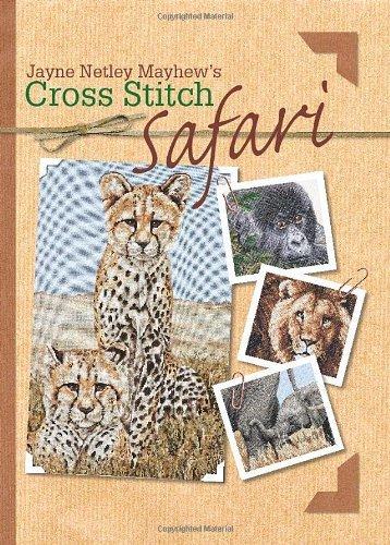 Jane Netley Mayhew's Cross Stitch Safari