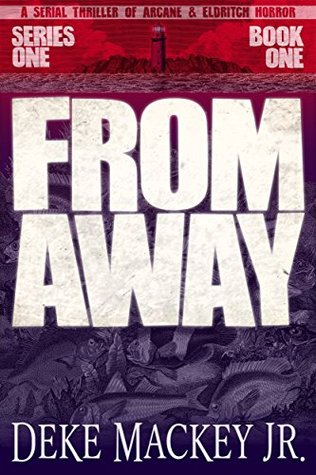 FROM AWAY - Series One, Book One: A Serial Thriller of Arcane and Eldritch Horror