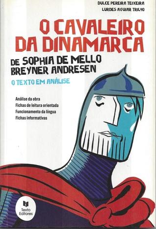 O cavaleiro da Dinamarca de Sophia de Mello Breyner Andresen