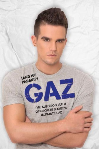 Gaz: The Autobiography of Geordie Shore's Ultimate Lad