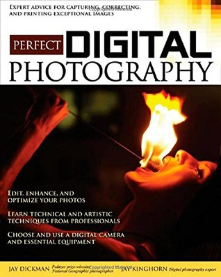 Perfect Digital Photography by Jay Kinghorn