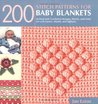 200 Stitch Patterns for Baby Blankets: Knitted and Crocheted Designs, Blocks, and Trims for Crib Covers, Shawls, and Afghans