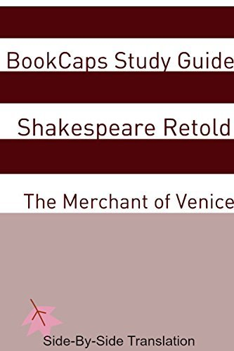 The Merchant of Venice With Side-By-Side Modern English Translation (Shakespeare Side-By-Side Translation Book 5)