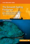 The Smooth-Sailing Freelancer: How To Find, Sell, and Retain More Freelance Business