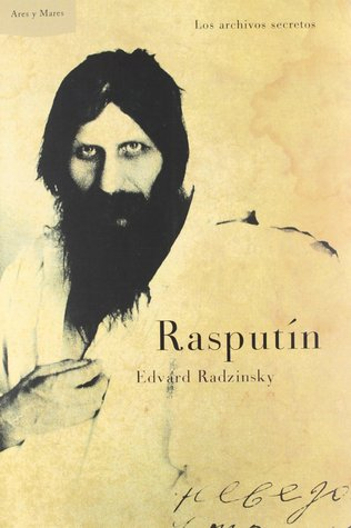 Rasputín: los archivos secretos por Edvard Radzinsky, Silvia Furió