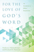 For the Love of God's Word by Andreas J. Kostenberger