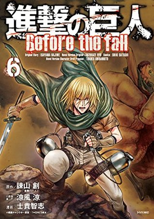 進撃の巨人 Before the Fall 6 [Shingeki no Kyojin: Before the Fall 6] (Attack on Titan: Before the Fall Manga, #6)