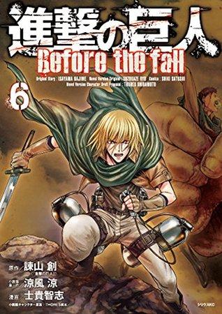 進撃の巨人 Before the Fall 6 [Shingeki no Kyojin (Attack on Titan: Before the Fall Manga, #6)