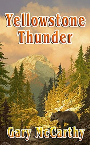 Yellowstone Thunder (National Parks Historical Fiction Series Book 3)