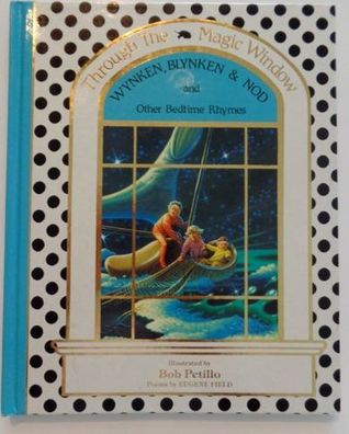 Wynken, Blynken, and Nod and Other Bedtime Rhymes